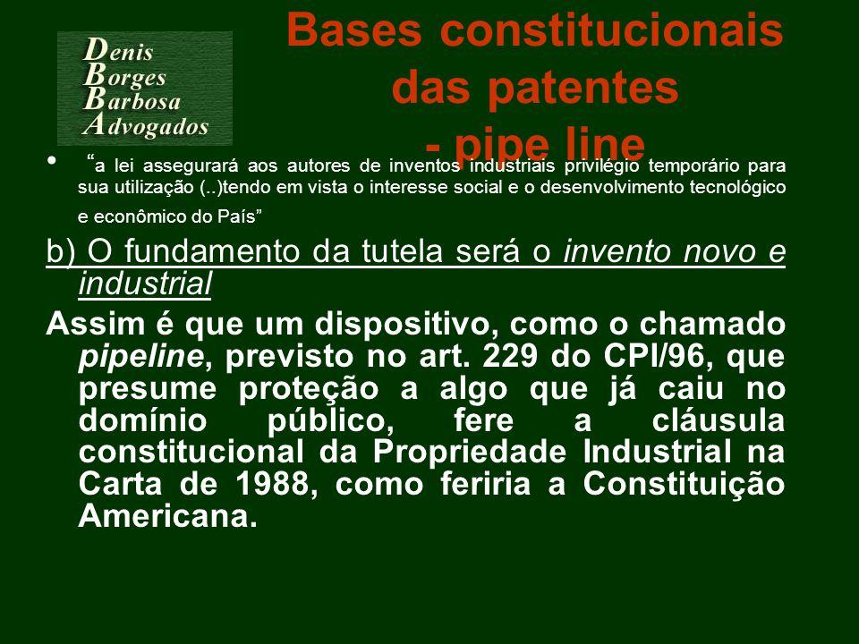 Bases constitucionais das patentes - pipe line