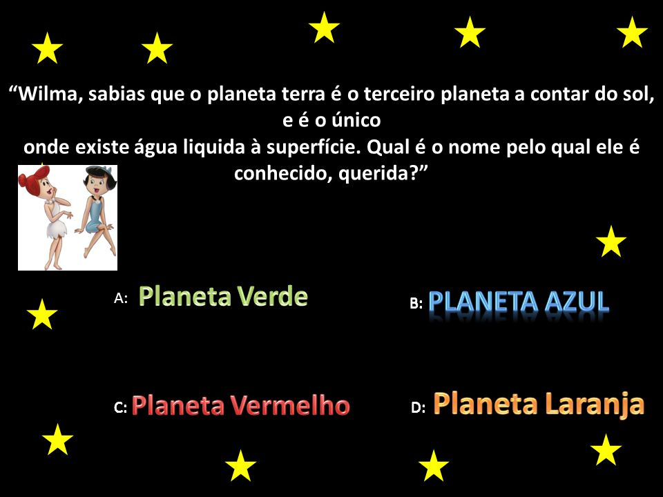Planeta Laranja Planeta Verde PLANETA AZUL Planeta Vermelho