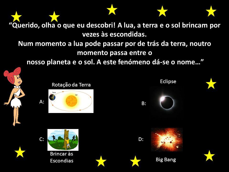 nosso planeta e o sol. A este fenómeno dá-se o nome…