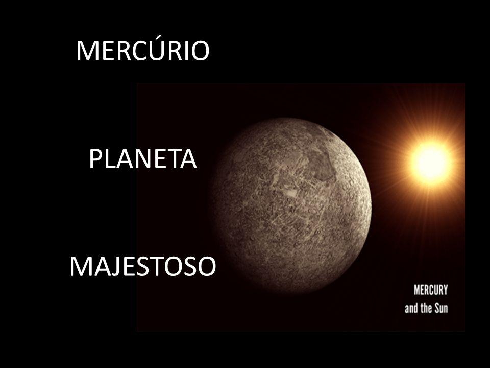MERCÚRIO PLANETA MAJESTOSO