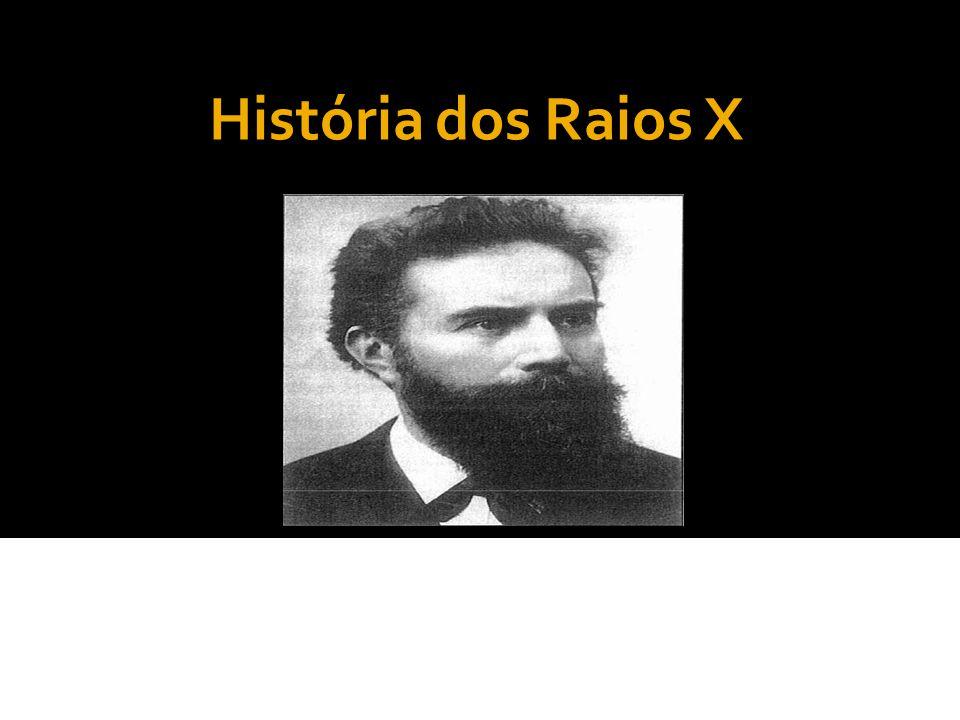 História dos Raios X 08 de novembro de 1895: Descoberta dos Raios X Pelo Professor de física teórica Wilhelm Conrad Röntgen.