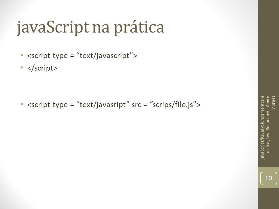 javaScript na prática <script type = text/javascript >