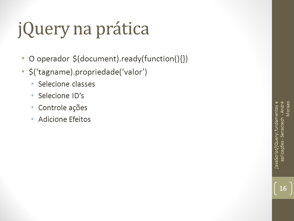 jQuery na prática O operador $(document).ready(function(){})