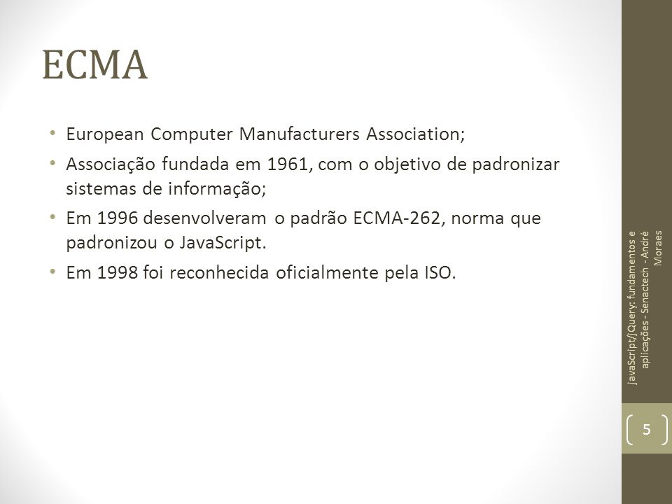 ECMA European Computer Manufacturers Association;