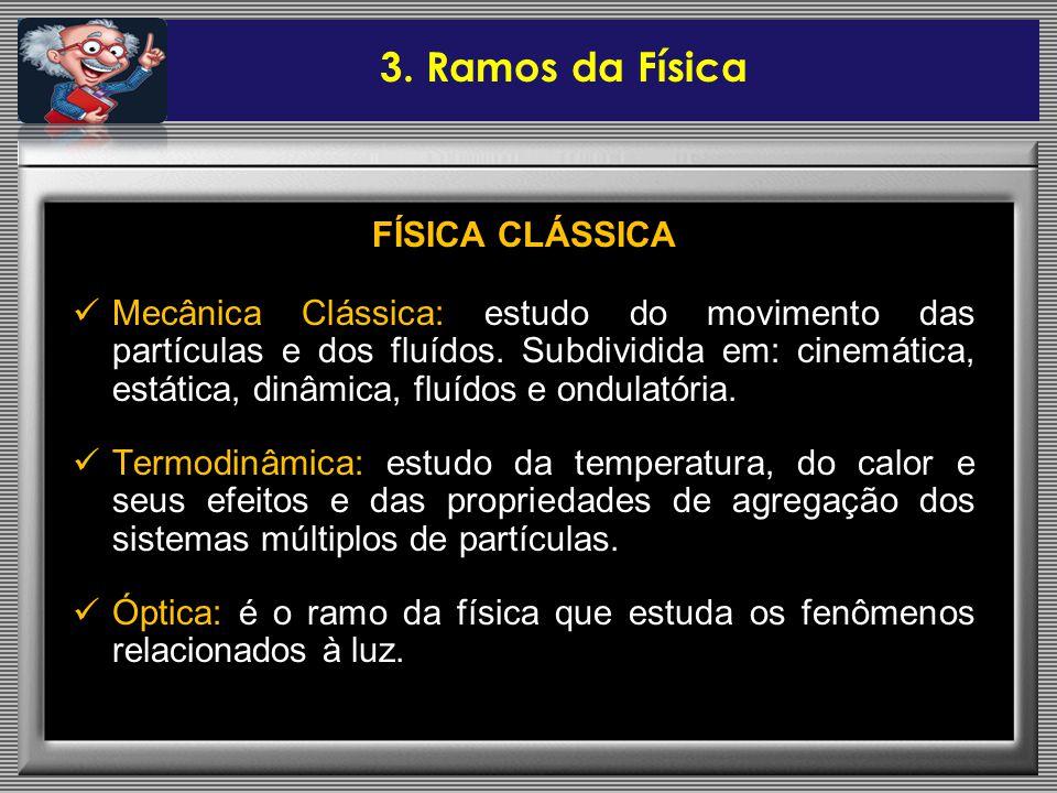 3. Ramos da Física FÍSICA CLÁSSICA