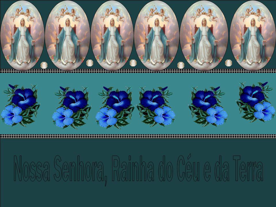 Nossa Senhora, Rainha do Céu e da Terra