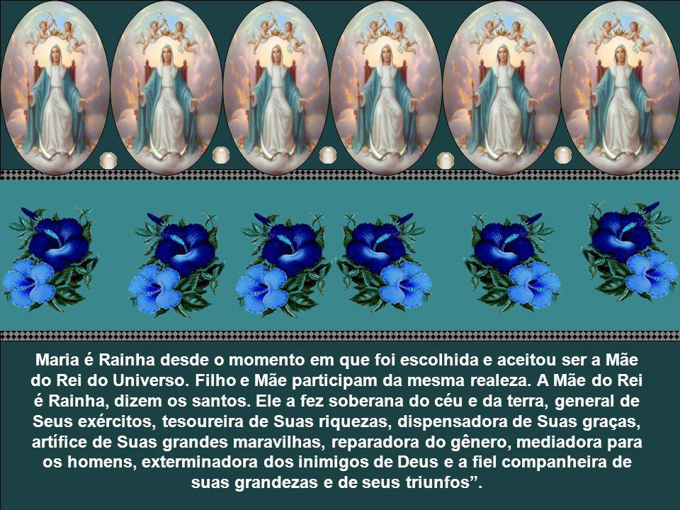 Maria é Rainha desde o momento em que foi escolhida e aceitou ser a Mãe do Rei do Universo.