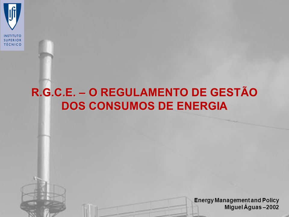 R.G.C.E. – O REGULAMENTO DE GESTÃO DOS CONSUMOS DE ENERGIA