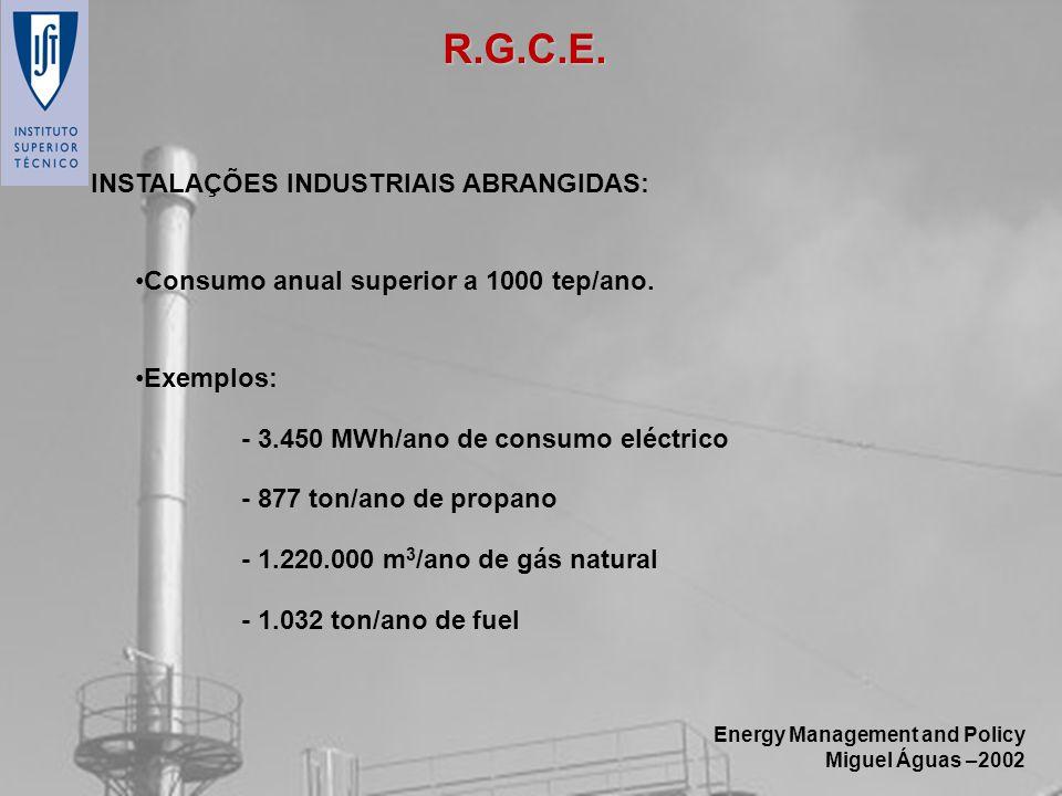 R.G.C.E. INSTALAÇÕES INDUSTRIAIS ABRANGIDAS: