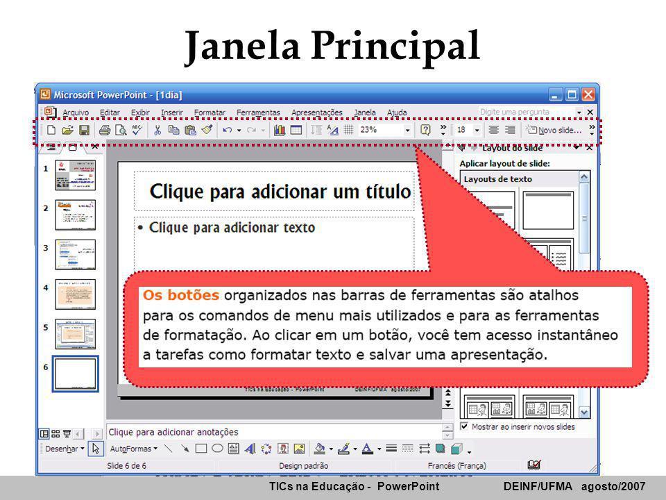 Janela Principal TICs na Educação - PowerPoint DEINF/UFMA agosto/2007