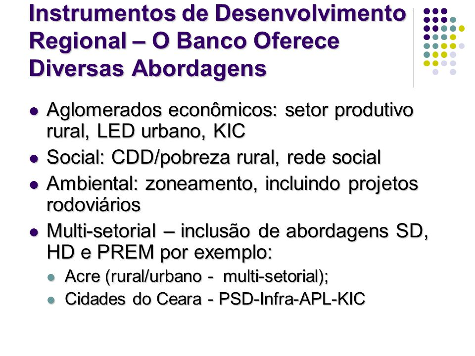 Instrumentos de Desenvolvimento Regional – O Banco Oferece Diversas Abordagens