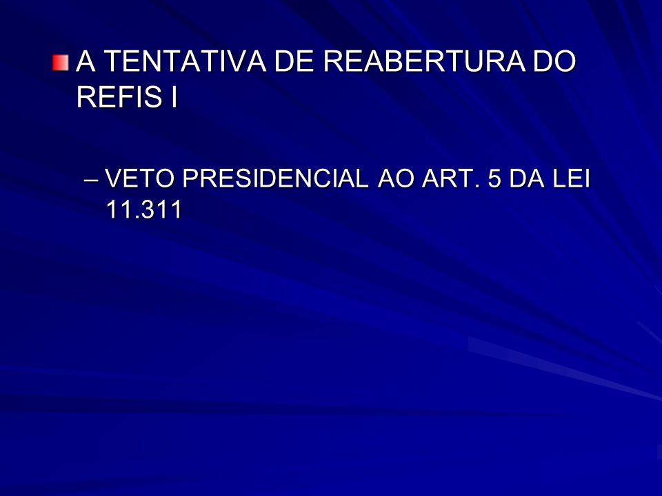 A TENTATIVA DE REABERTURA DO REFIS I
