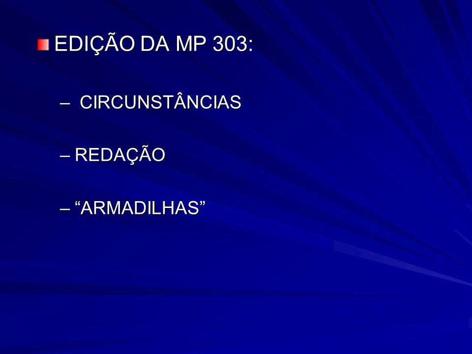 EDIÇÃO DA MP 303: CIRCUNSTÂNCIAS REDAÇÃO ARMADILHAS