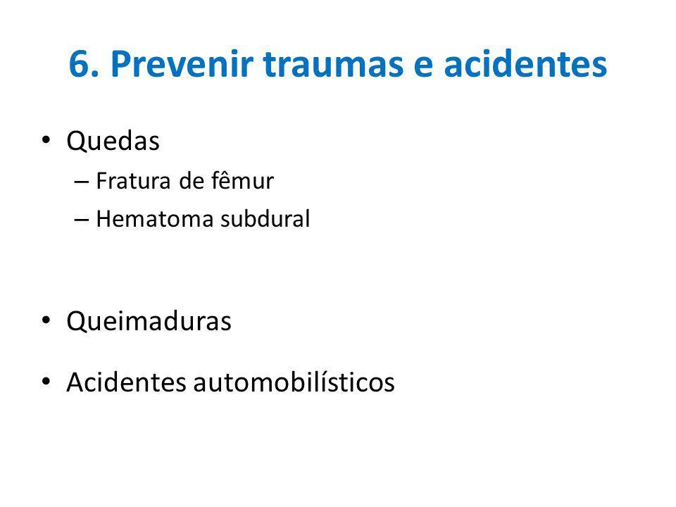 6. Prevenir traumas e acidentes