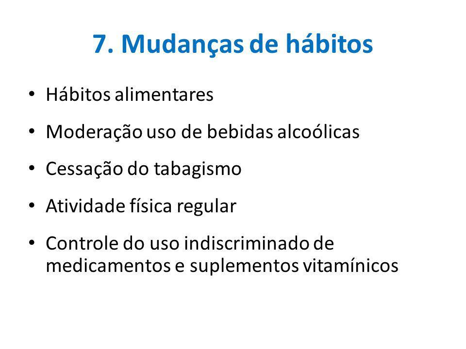 7. Mudanças de hábitos Hábitos alimentares