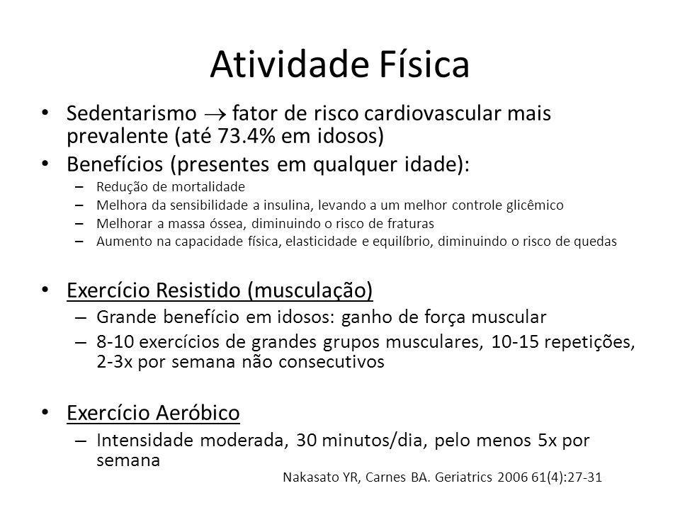 Atividade Física Sedentarismo  fator de risco cardiovascular mais prevalente (até 73.4% em idosos)