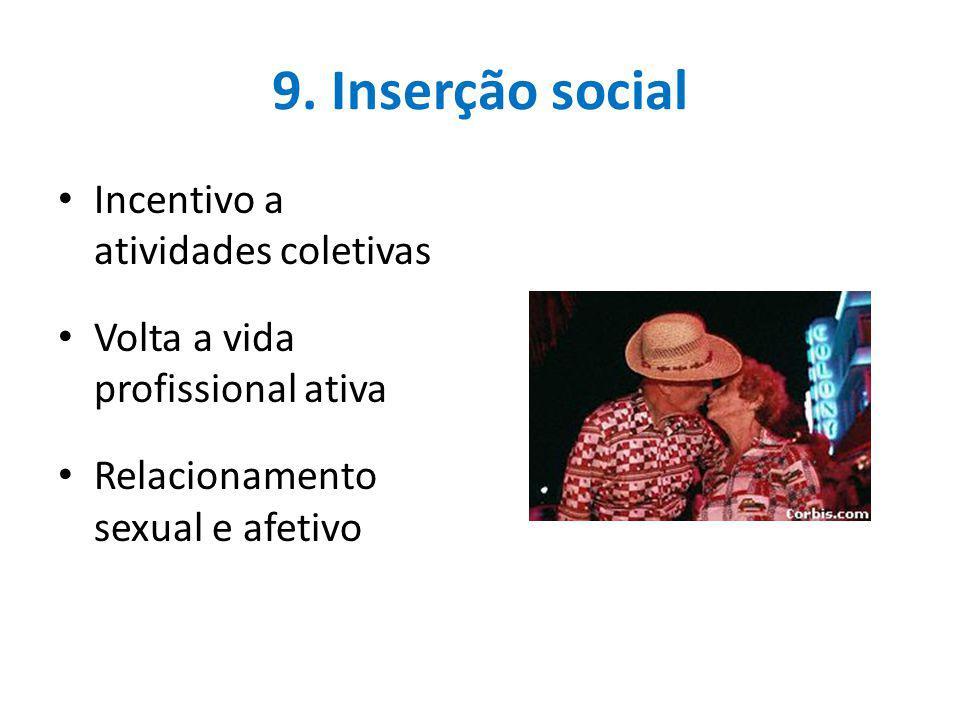 9. Inserção social Incentivo a atividades coletivas