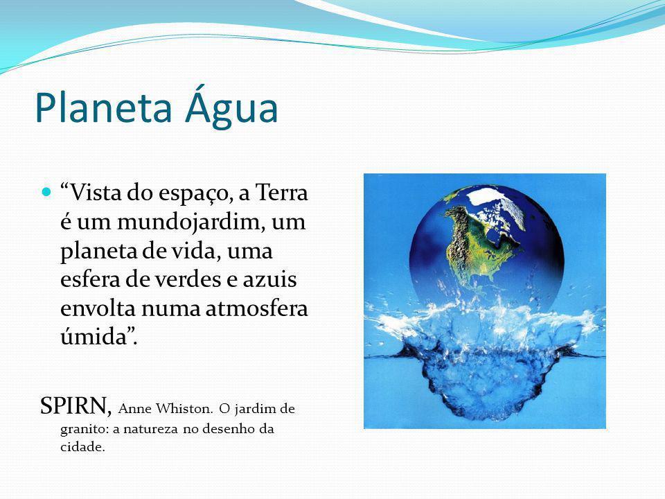 Planeta Água Vista do espaço, a Terra é um mundojardim, um planeta de vida, uma esfera de verdes e azuis envolta numa atmosfera úmida .