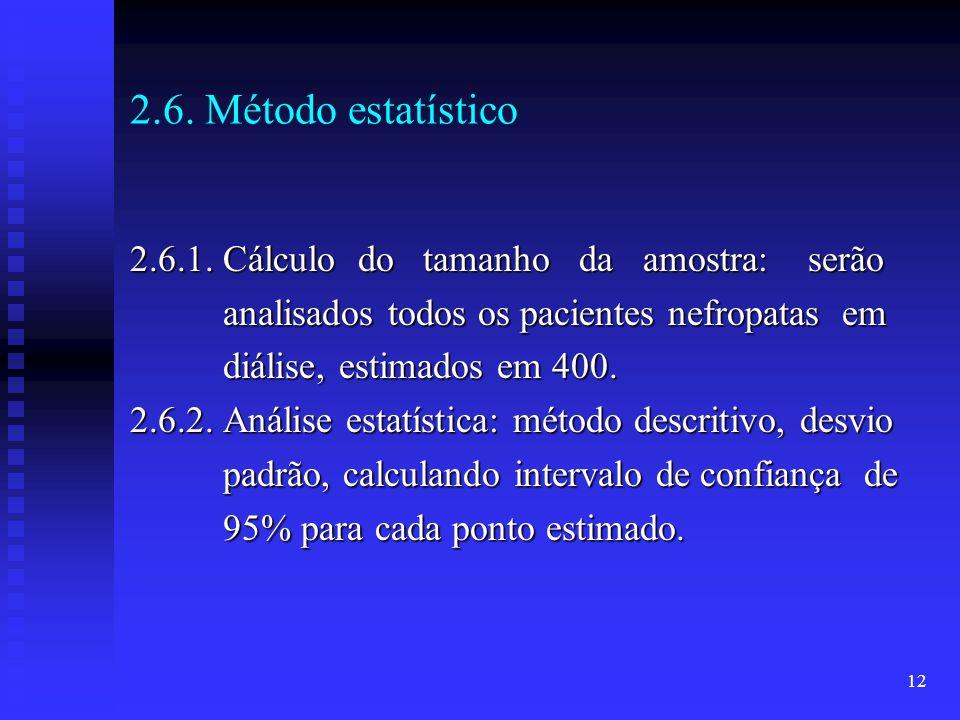 2.6. Método estatístico 2.6.1. Cálculo do tamanho da amostra: serão