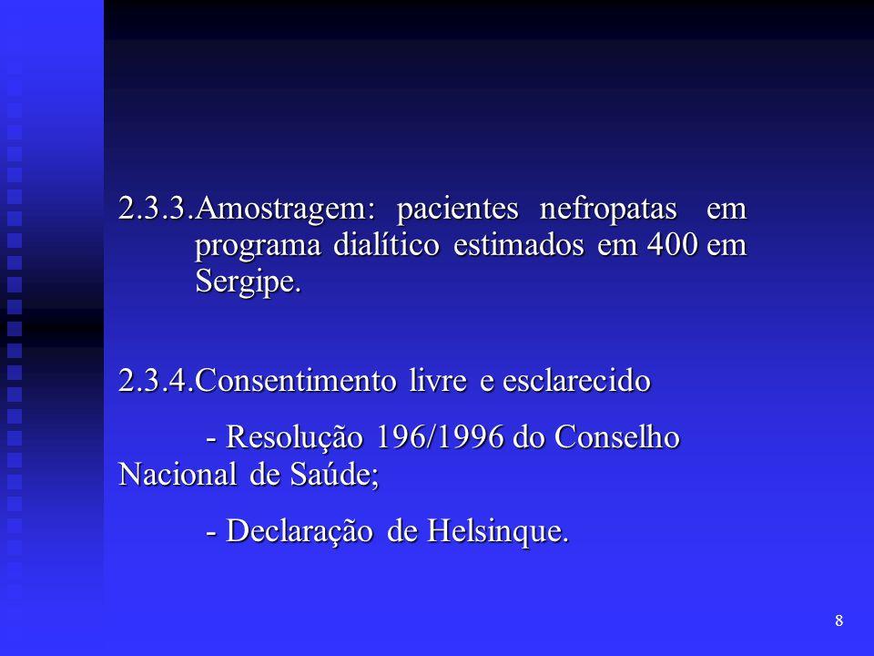 2.3.3.Amostragem: pacientes nefropatas em programa dialítico estimados em 400 em Sergipe.