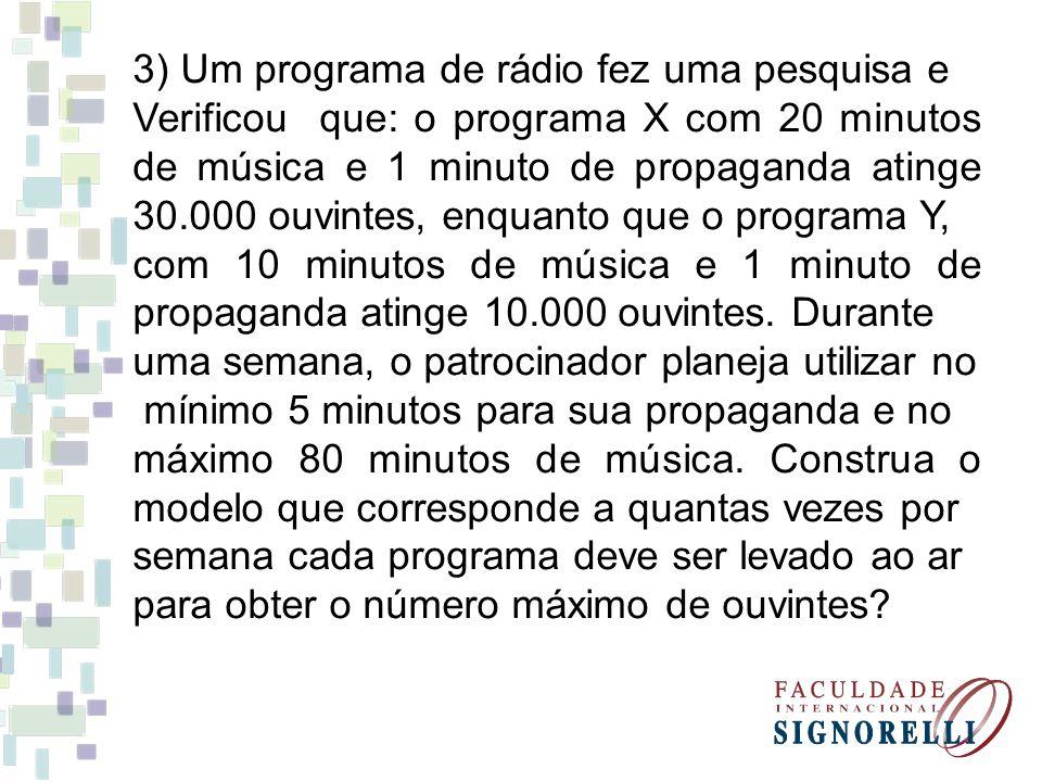 3) Um programa de rádio fez uma pesquisa e