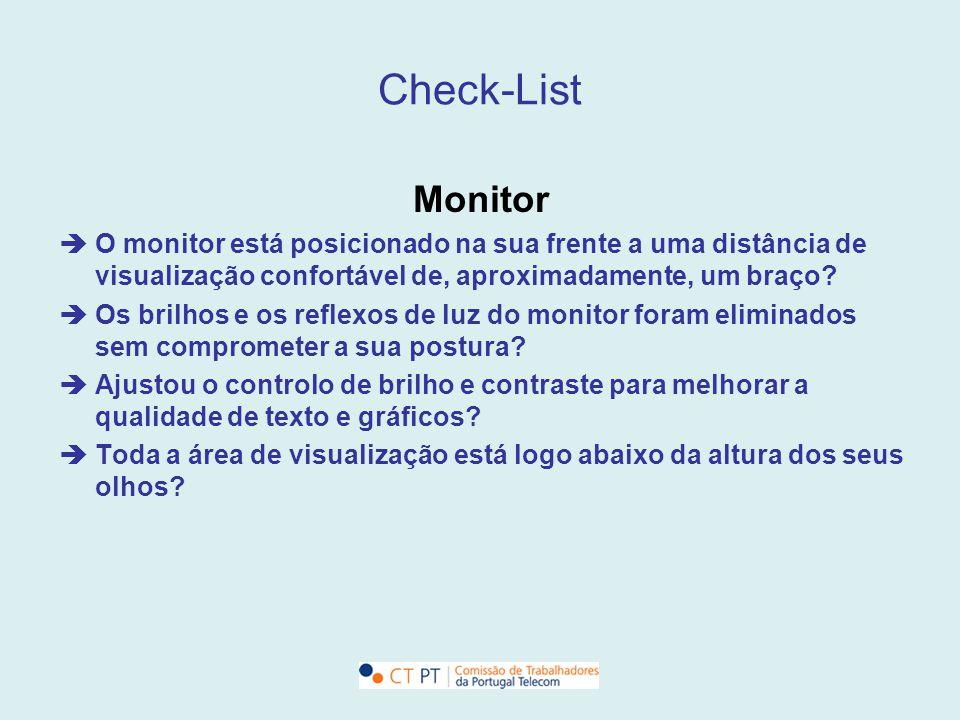 Check-List Monitor.  O monitor está posicionado na sua frente a uma distância de visualização confortável de, aproximadamente, um braço