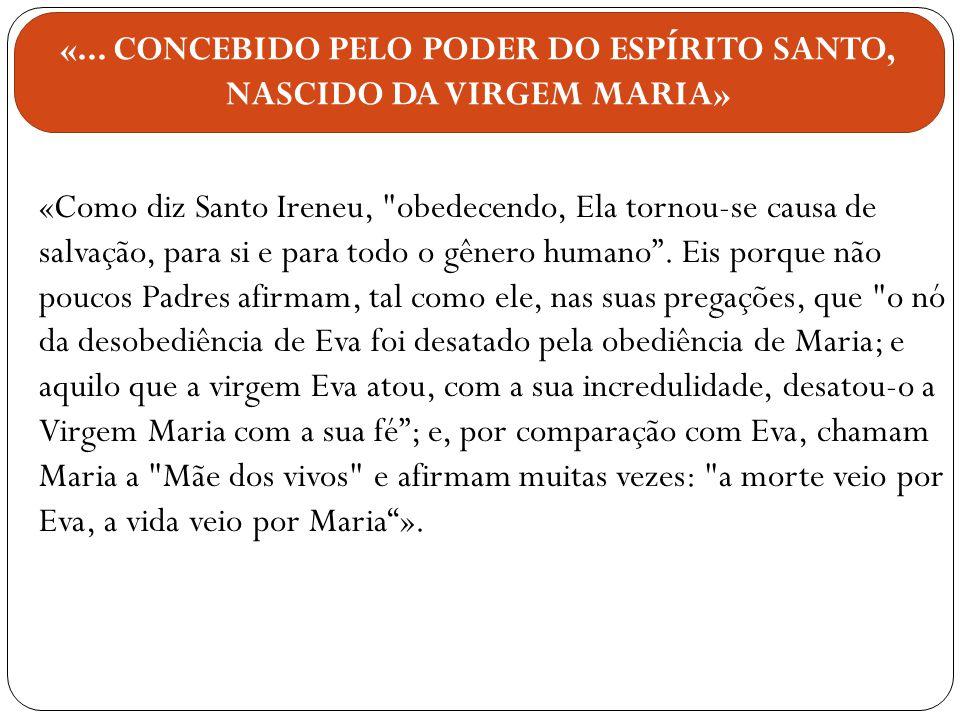 «... CONCEBIDO PELO PODER DO ESPÍRITO SANTO, NASCIDO DA VIRGEM MARIA»
