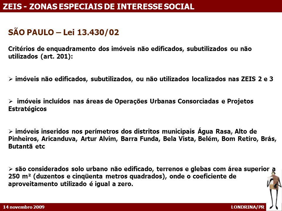 SÃO PAULO – Lei 13.430/02 Critérios de enquadramento dos imóveis não edificados, subutilizados ou não utilizados (art. 201):