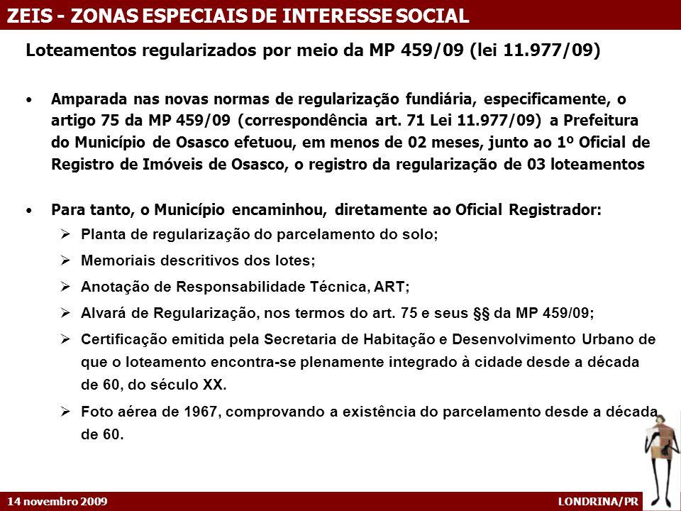 Loteamentos regularizados por meio da MP 459/09 (lei 11.977/09)