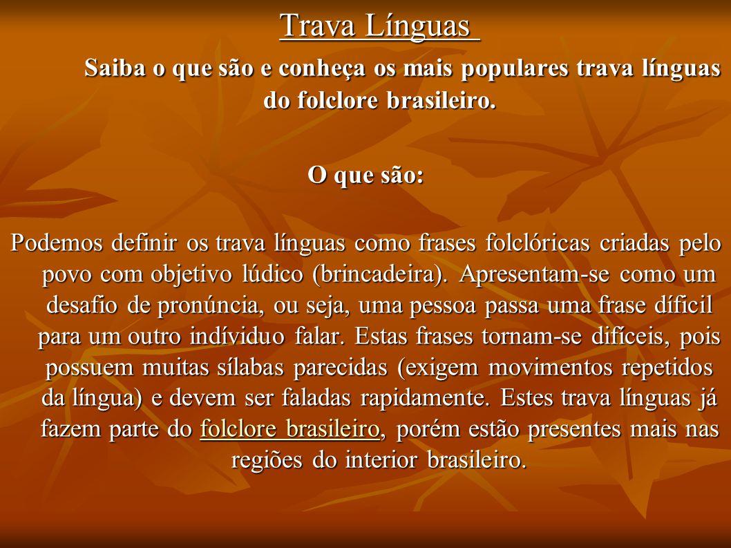 Trava Línguas Saiba o que são e conheça os mais populares trava línguas do folclore brasileiro.