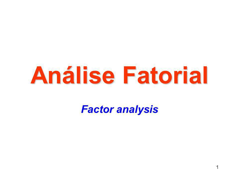 Análise Fatorial Factor analysis