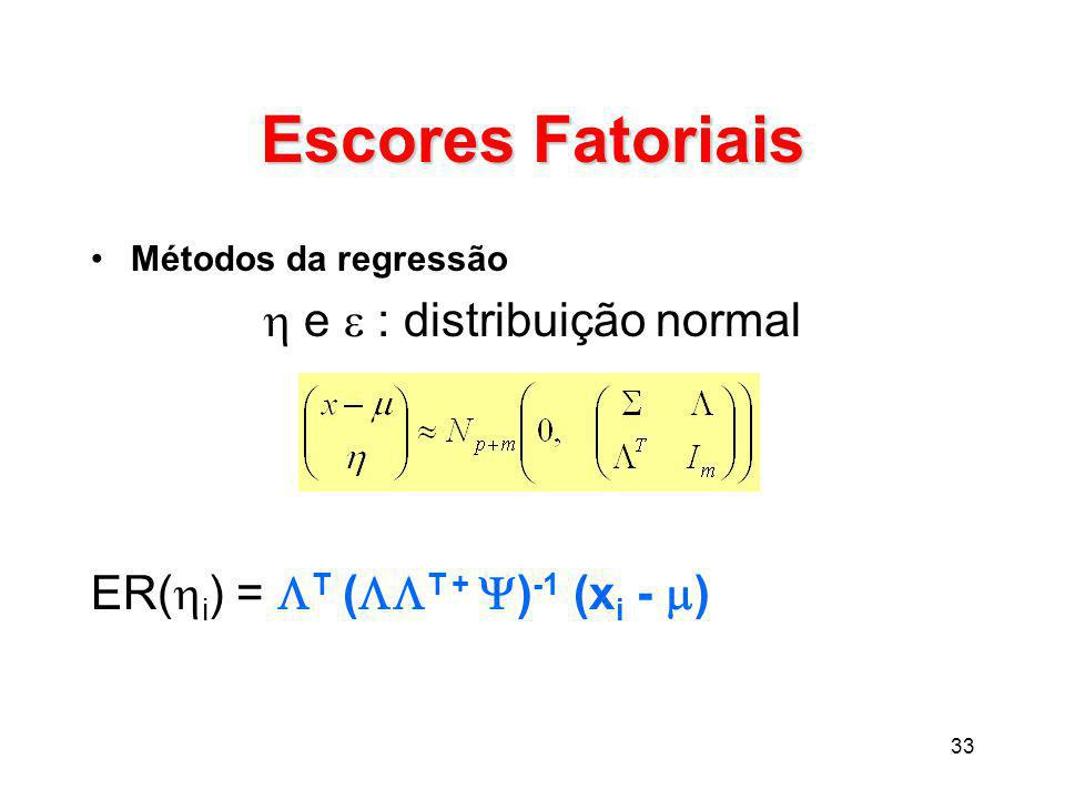  e  : distribuição normal