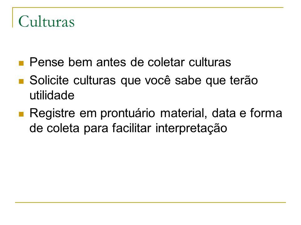 Culturas Pense bem antes de coletar culturas