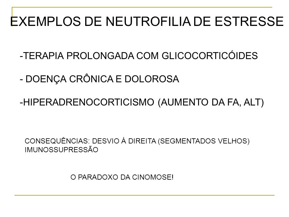 EXEMPLOS DE NEUTROFILIA DE ESTRESSE