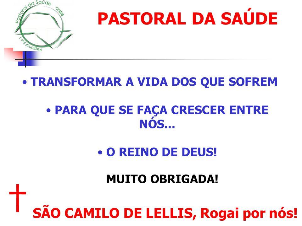 † PASTORAL DA SAÚDE SÃO CAMILO DE LELLIS, Rogai por nós!