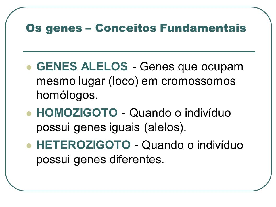 Os genes – Conceitos Fundamentais
