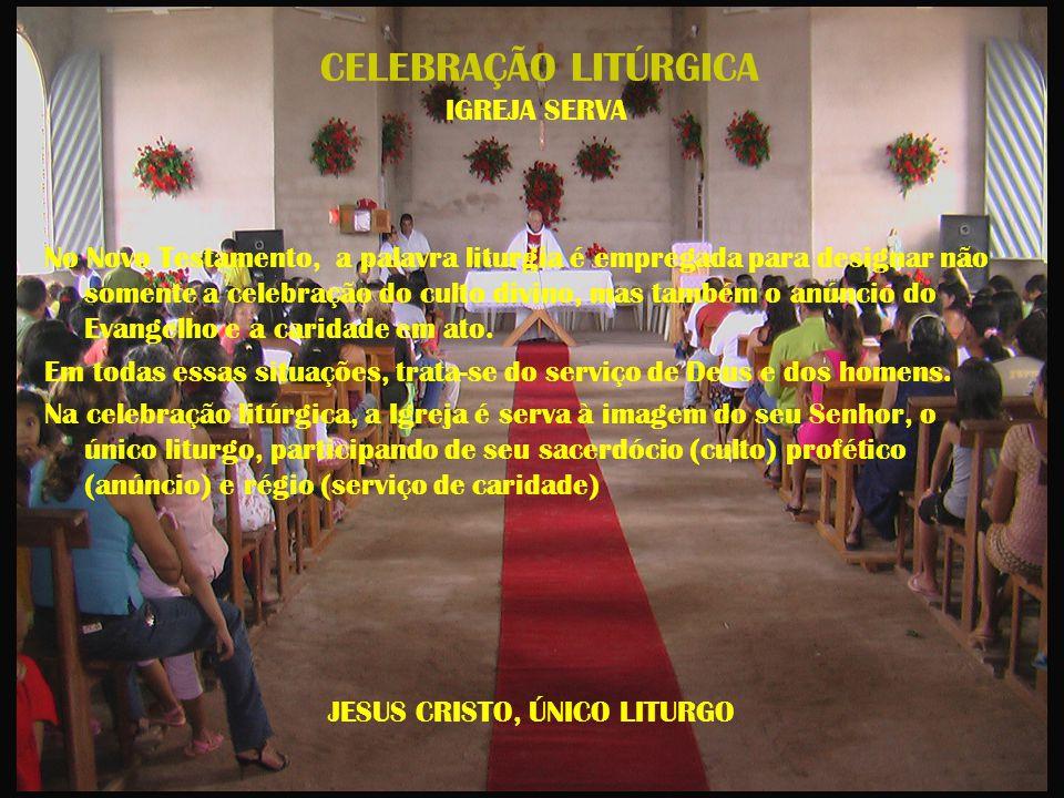 CELEBRAÇÃO LITÚRGICA IGREJA SERVA