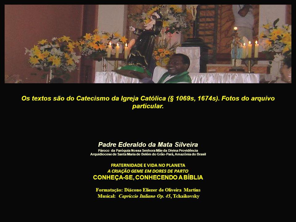 Os textos são do Catecismo da Igreja Católica (§ 1069s, 1674s)