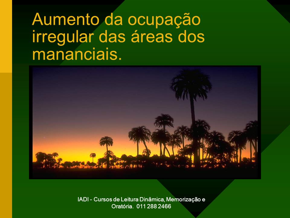 Aumento da ocupação irregular das áreas dos mananciais.