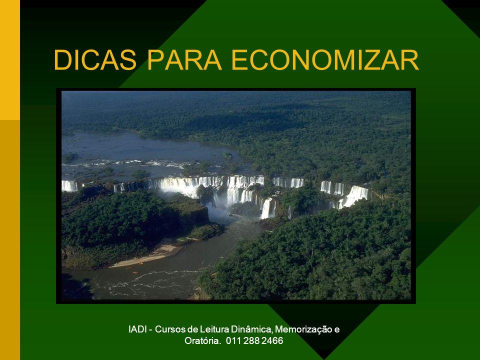 DICAS PARA ECONOMIZAR IADI - Cursos de Leitura Dinâmica, Memorização e Oratória. 011 288 2466