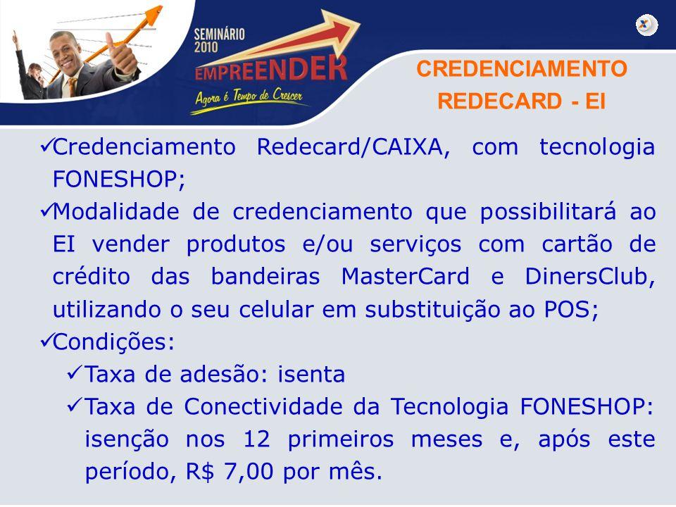 CREDENCIAMENTO REDECARD - EI. Credenciamento Redecard/CAIXA, com tecnologia FONESHOP;