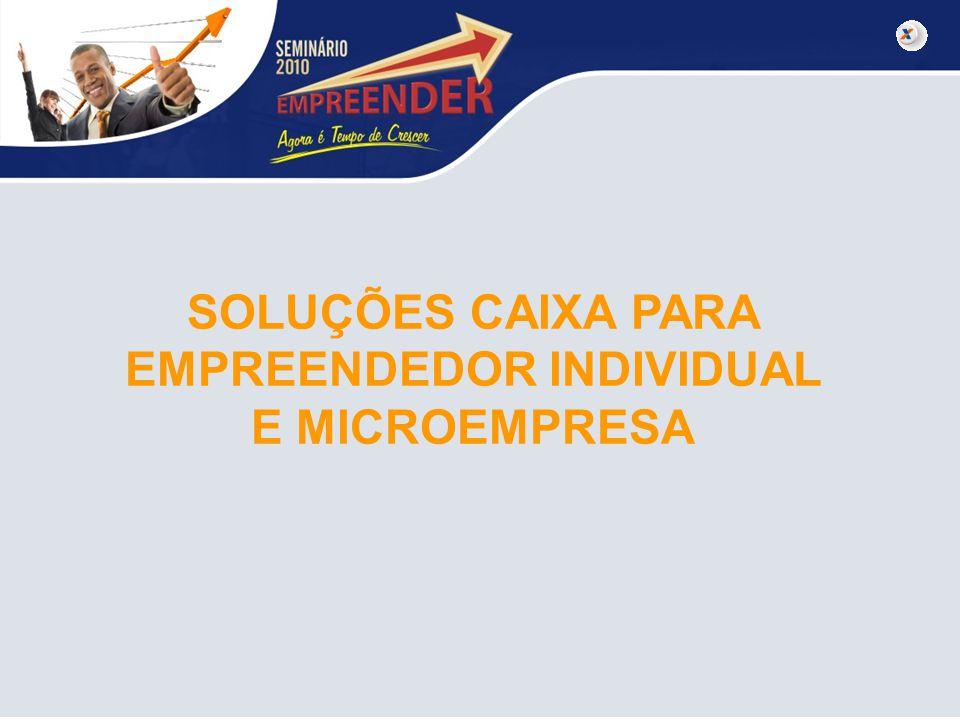 SOLUÇÕES CAIXA PARA EMPREENDEDOR INDIVIDUAL E MICROEMPRESA