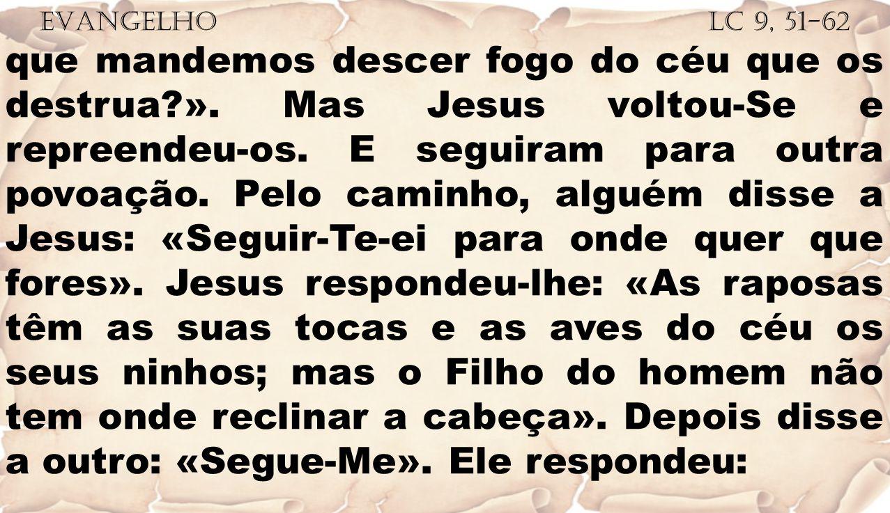 EVANGELHO Lc 9, 51-62