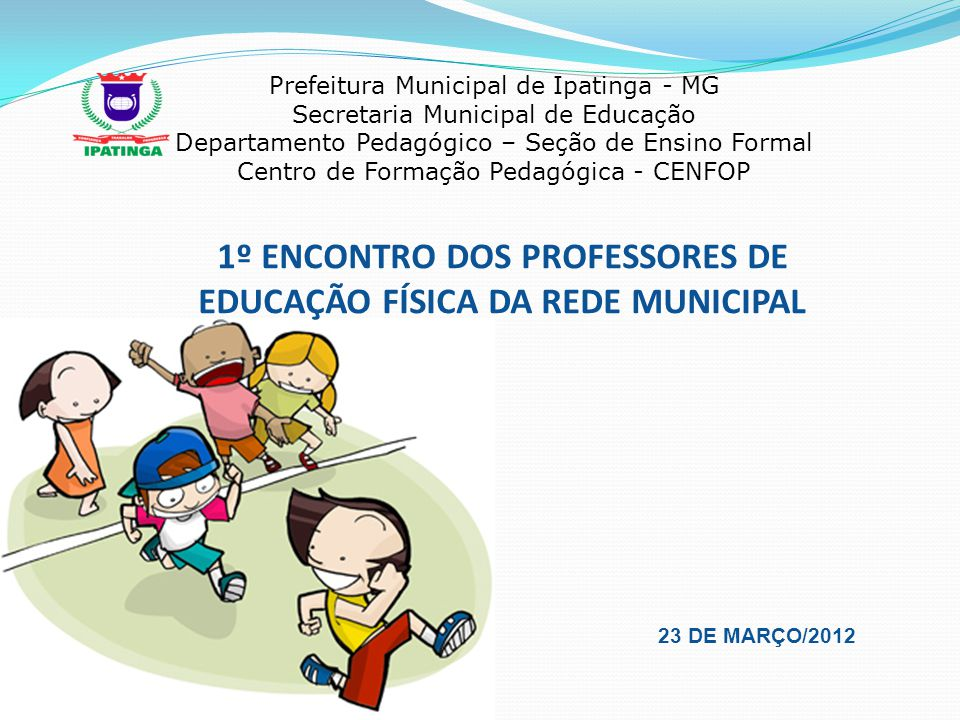 1º ENCONTRO DOS PROFESSORES DE EDUCAÇÃO FÍSICA DA REDE MUNICIPAL