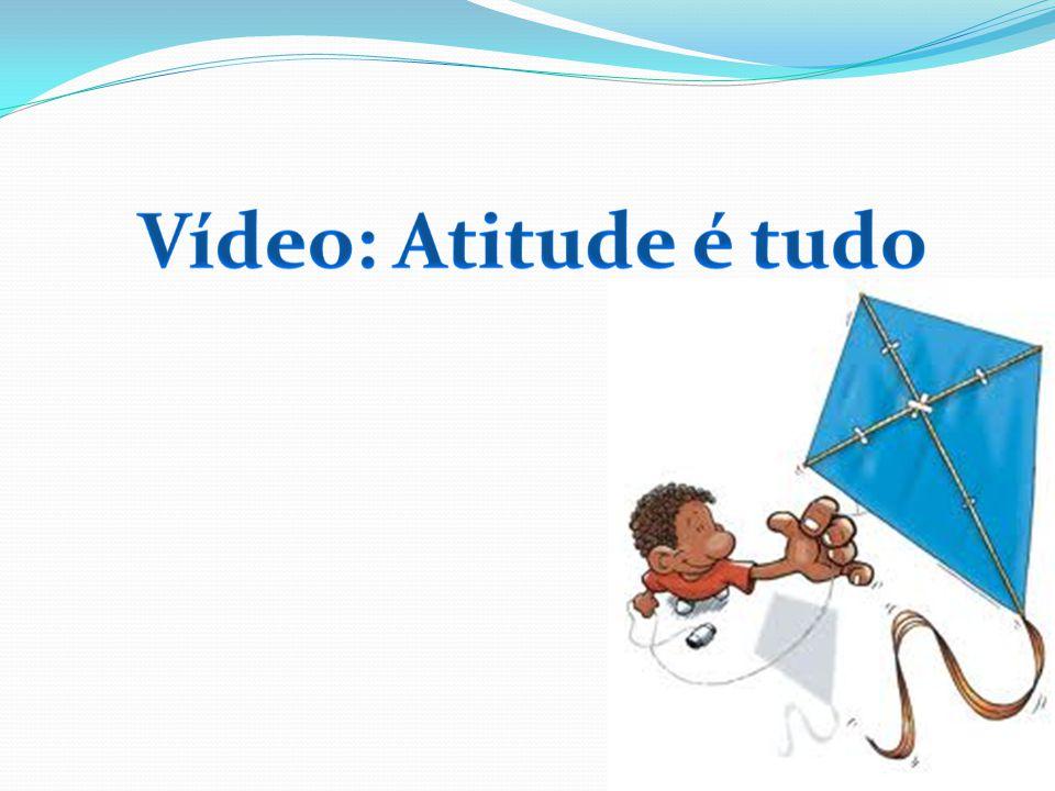 Vídeo: Atitude é tudo