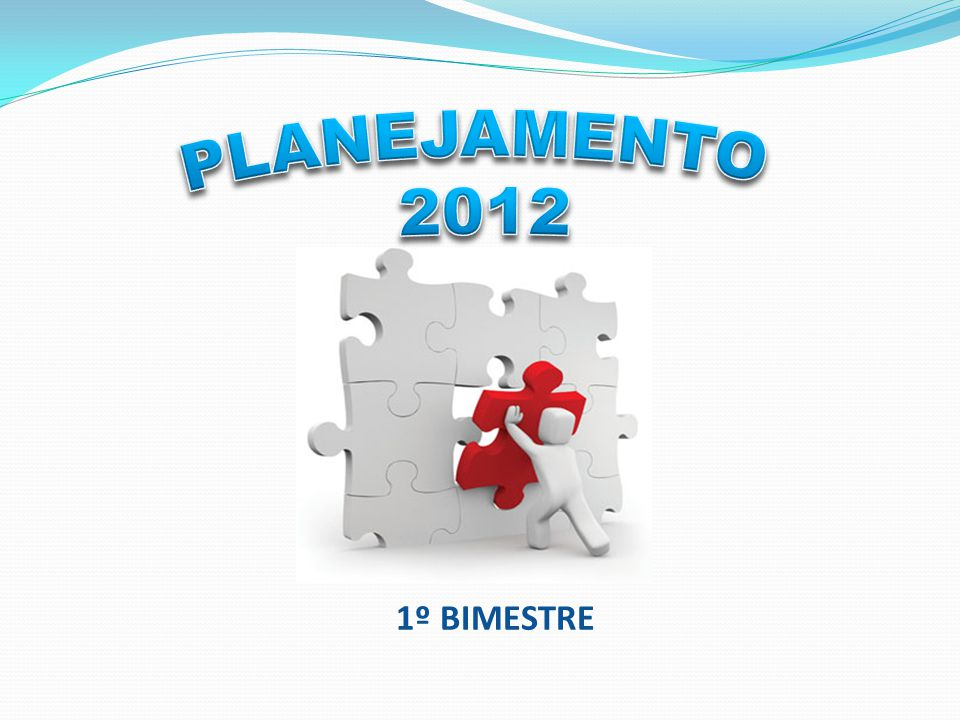 PLANEJAMENTO 2012 1º BIMESTRE