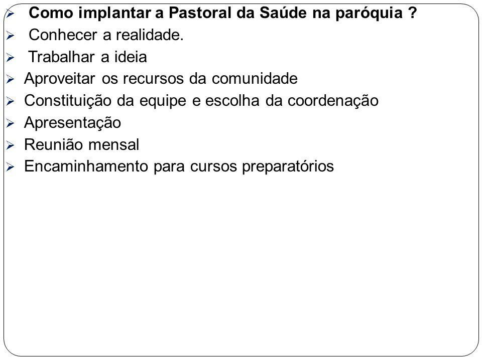 Como implantar a Pastoral da Saúde na paróquia