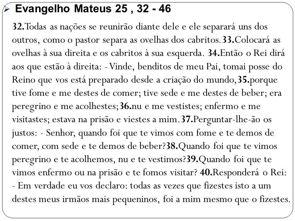 Evangelho Mateus 25 , 32 - 46