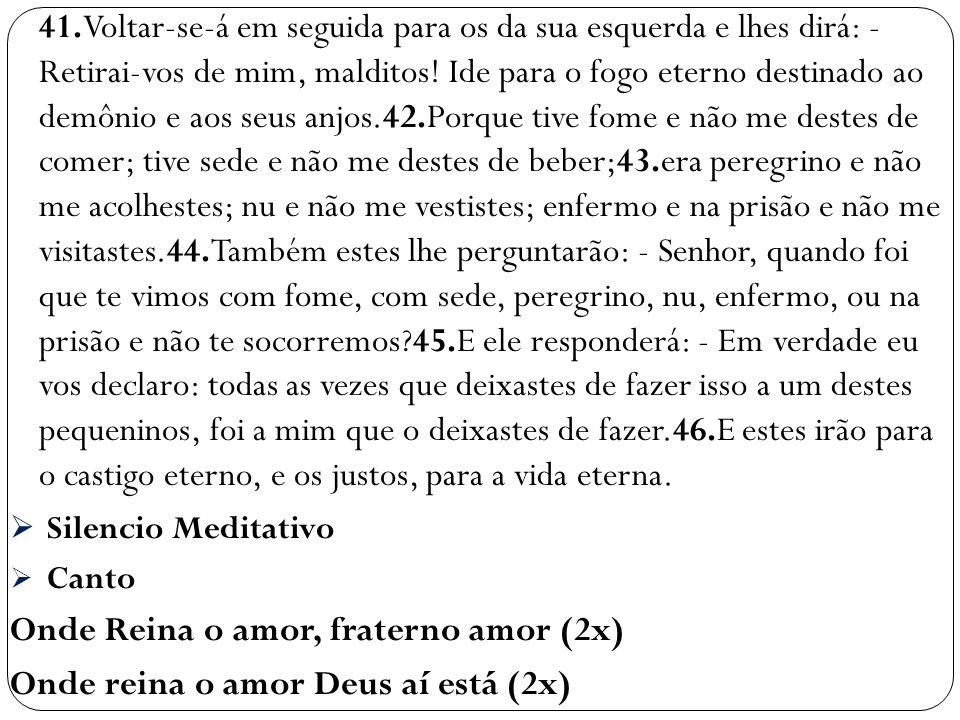 Onde Reina o amor, fraterno amor (2x)