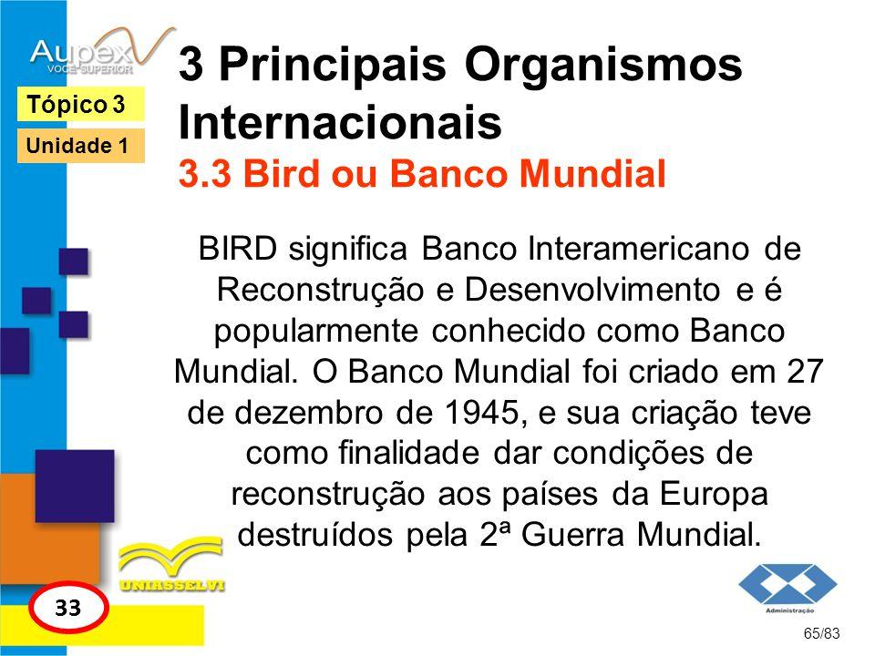 3 Principais Organismos Internacionais 3.3 Bird ou Banco Mundial